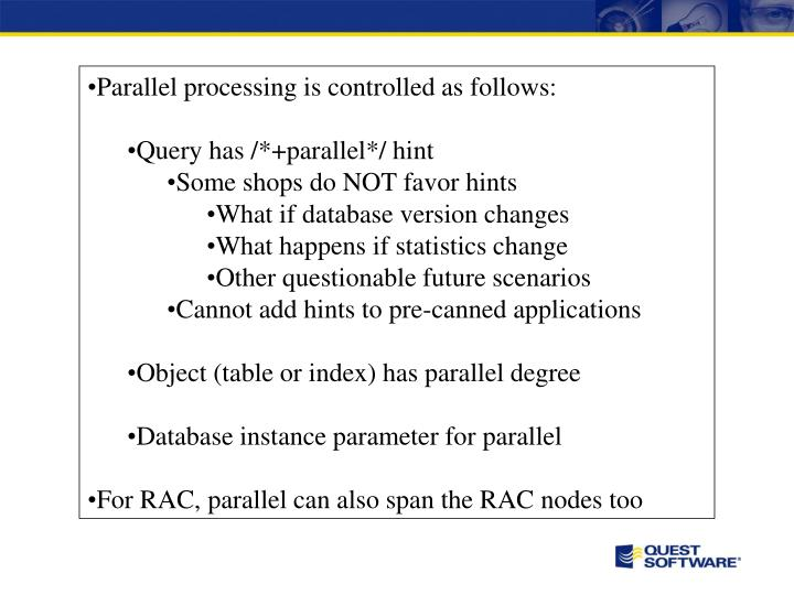 Parallel processing is controlled as follows: