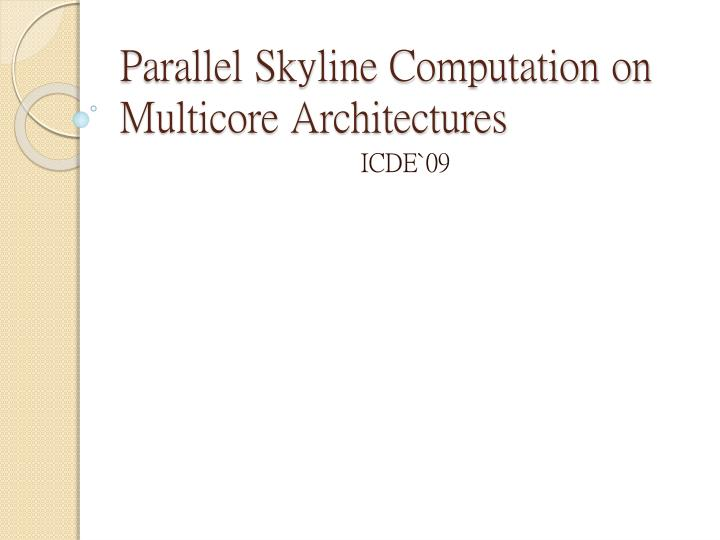 parallel skyline computation on multicore architectures n.