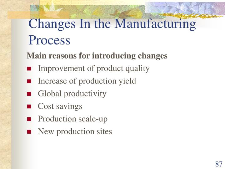 Changes In the Manufacturing Process