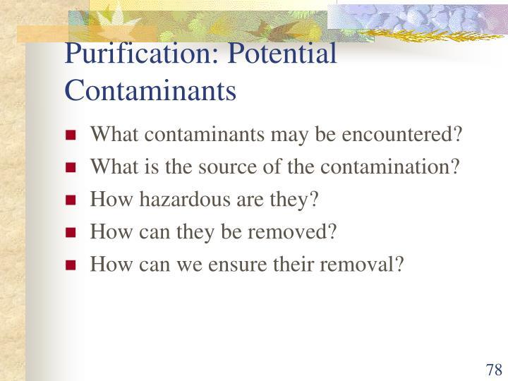Purification: Potential Contaminants
