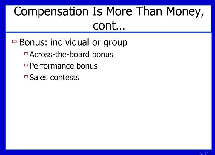 Compensation Is More Than Money, cont…