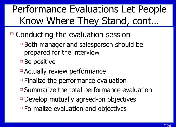 Performance Evaluations Let People Know Where They Stand, cont…