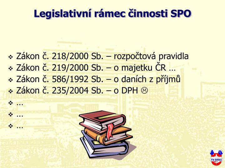 Legislativní rámec činnosti SPO