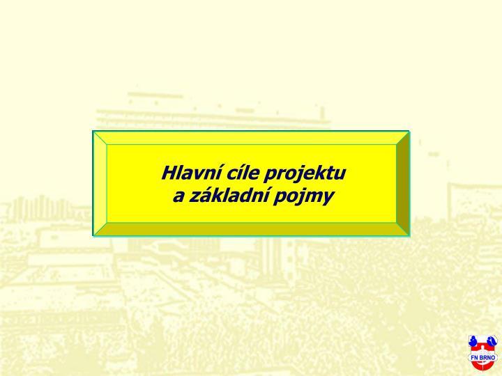 Hlavní cíle projektu                   a základní pojmy