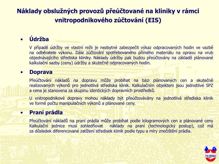 Náklady obslužných provozů přeúčtované na kliniky v rámci vnitropodnikového zúčtování (EIS)