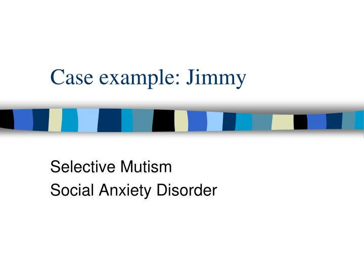 Case example: Jimmy