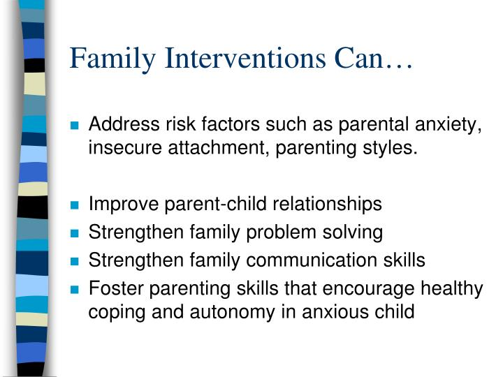 Family Interventions Can…