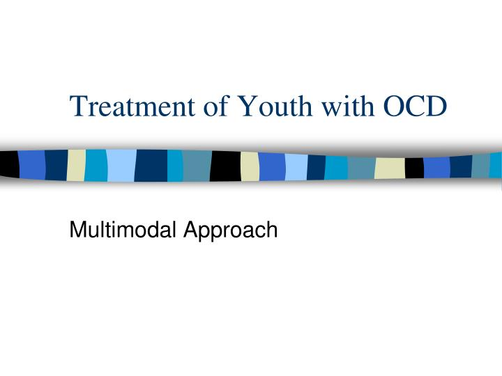 Treatment of Youth with OCD