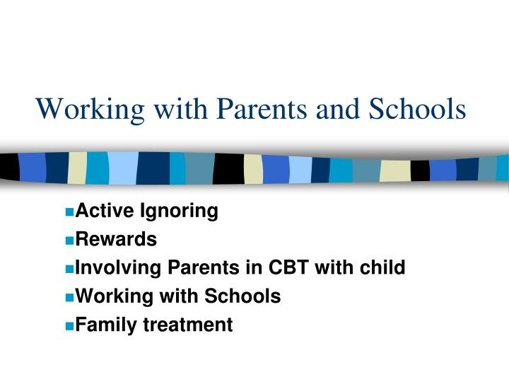Working with Parents and Schools