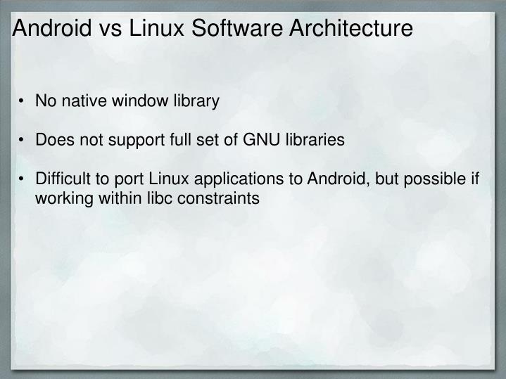 Android vs Linux Software Architecture