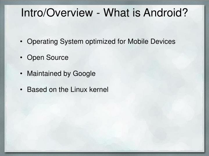 Intro/Overview - What is Android?
