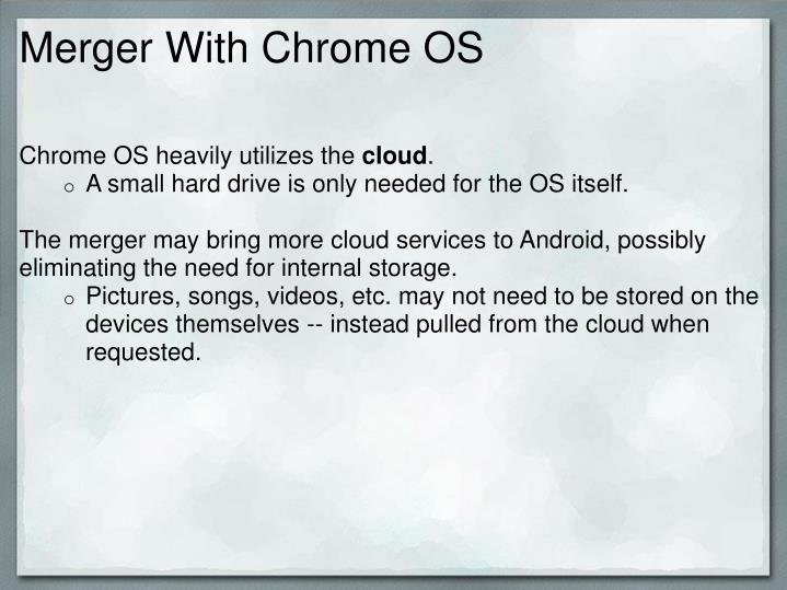 Merger With Chrome OS