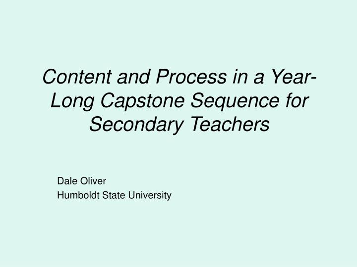 Ppt Content And Process In A Year Long Capstone Sequence