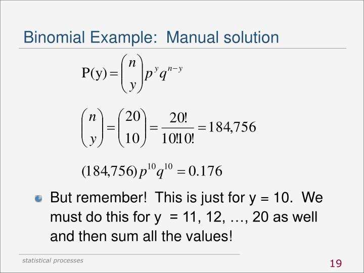 Binomial Example:  Manual solution