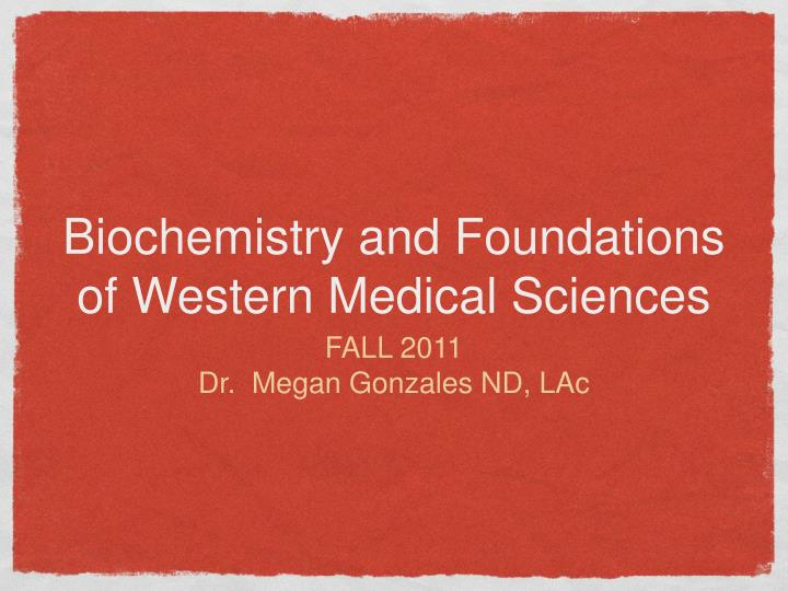 biochemistry and foundations of western medical sciences n.