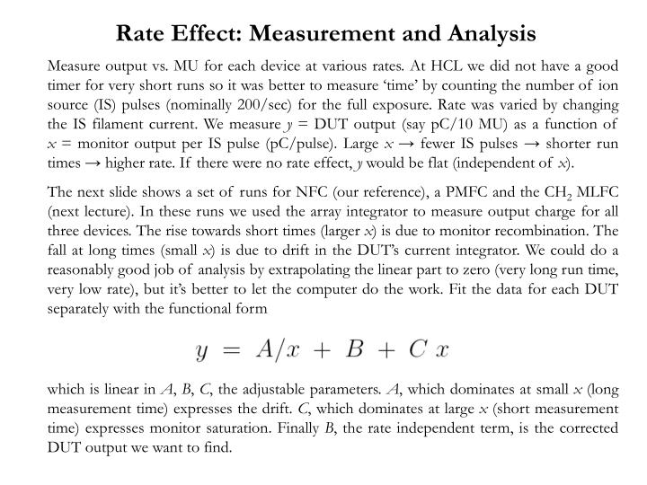 Rate Effect: Measurement and Analysis