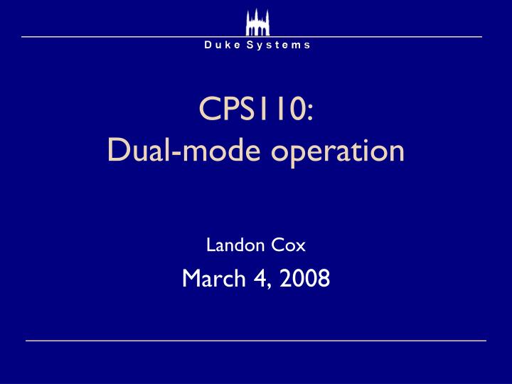Cps110 dual mode operation