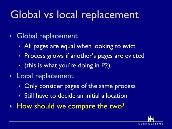 Global vs local replacement