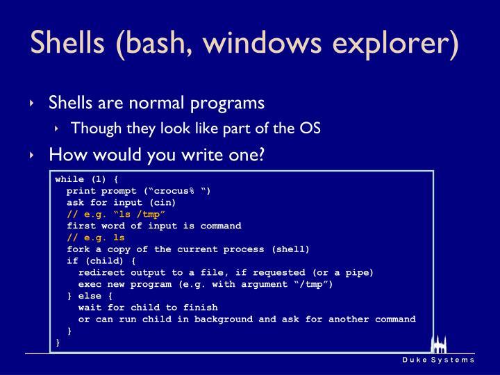 Shells (bash, windows explorer)