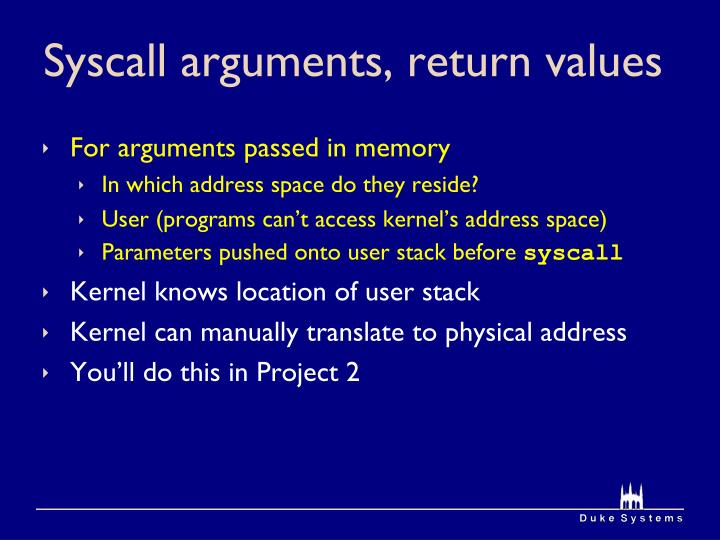Syscall arguments, return values