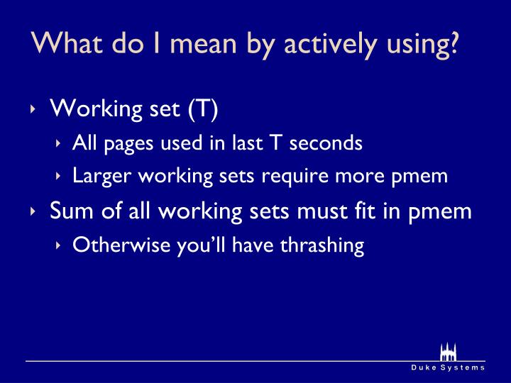 What do I mean by actively using?