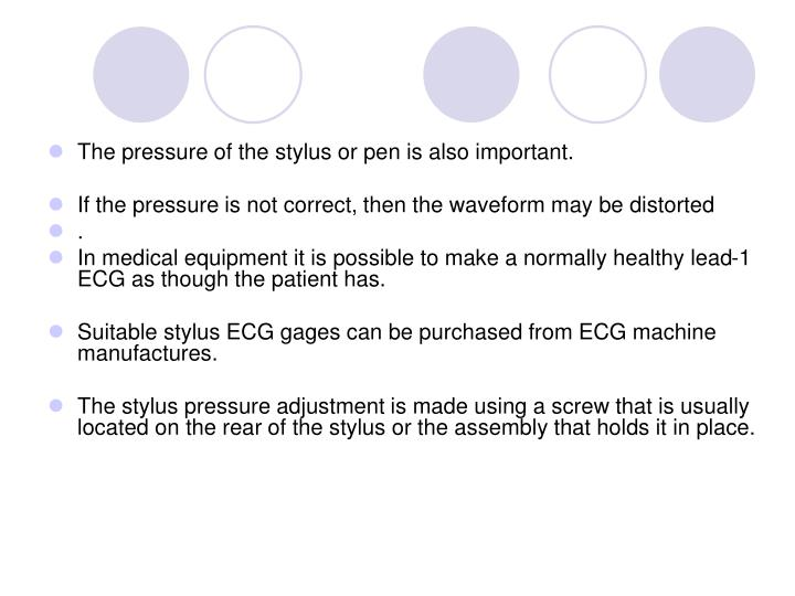 The pressure of the stylus or pen is also important.