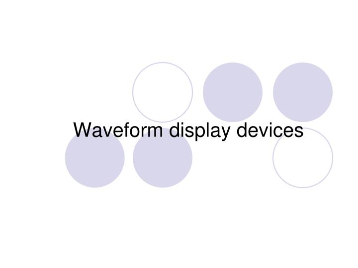 Waveform display devices
