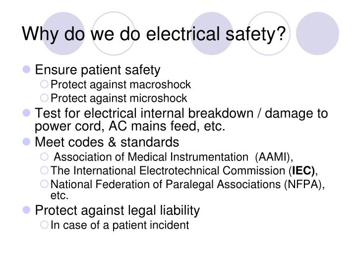 Why do we do electrical safety?