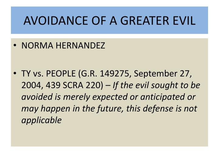AVOIDANCE OF A GREATER EVIL