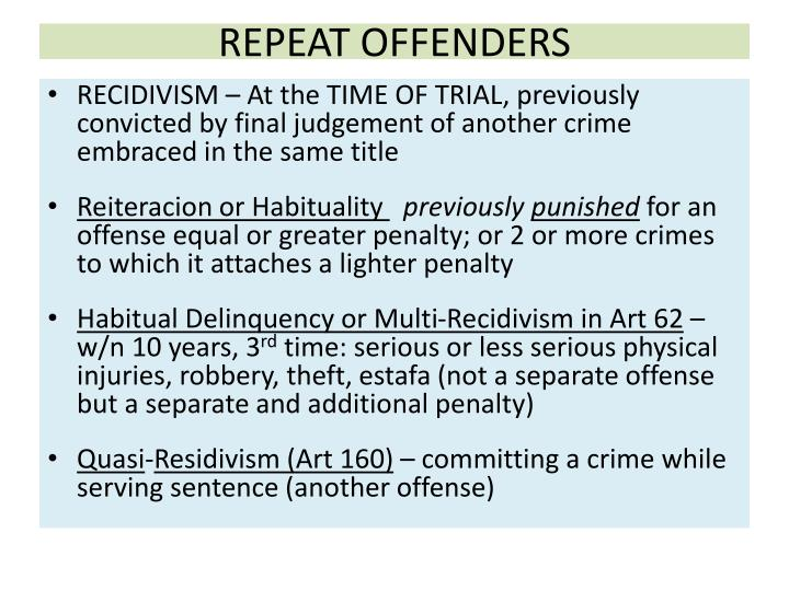 REPEAT OFFENDERS