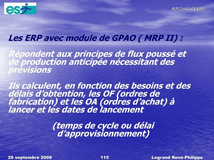 Les ERP avec module de GPAO ( MRP II) :