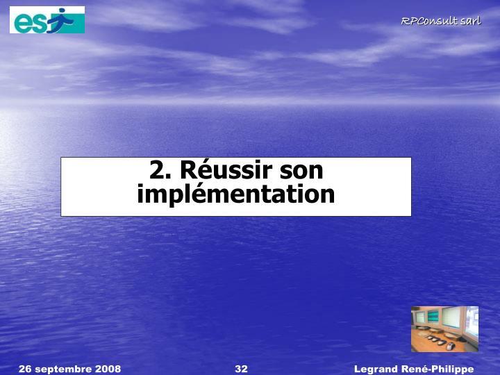 2. Réussir son implémentation
