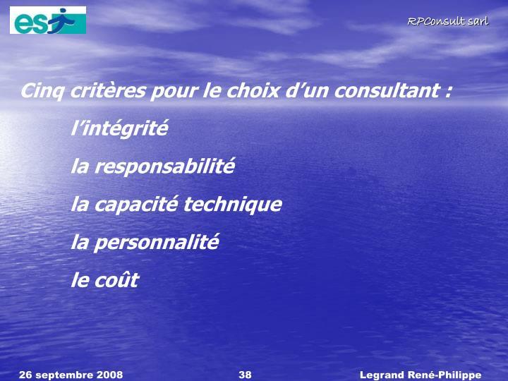 Cinq critères pour le choix d'un consultant :
