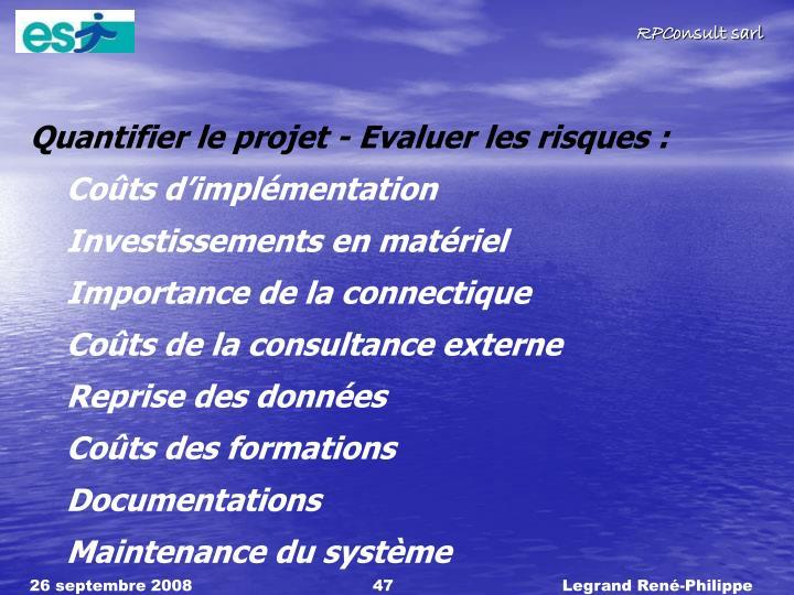 Quantifier le projet - Evaluer les risques :
