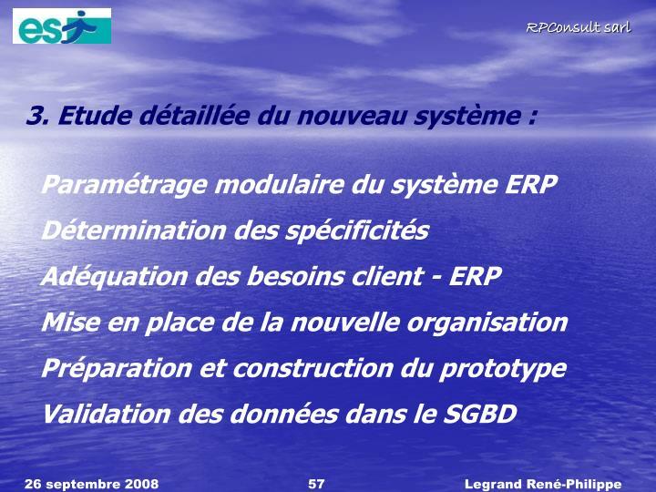 3. Etude détaillée du nouveau système :