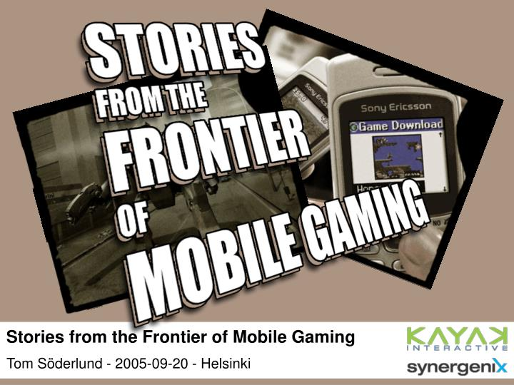 stories from the frontier of mobile gaming n.