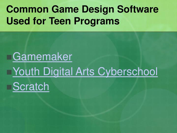 Common Game Design Software Used for Teen Programs