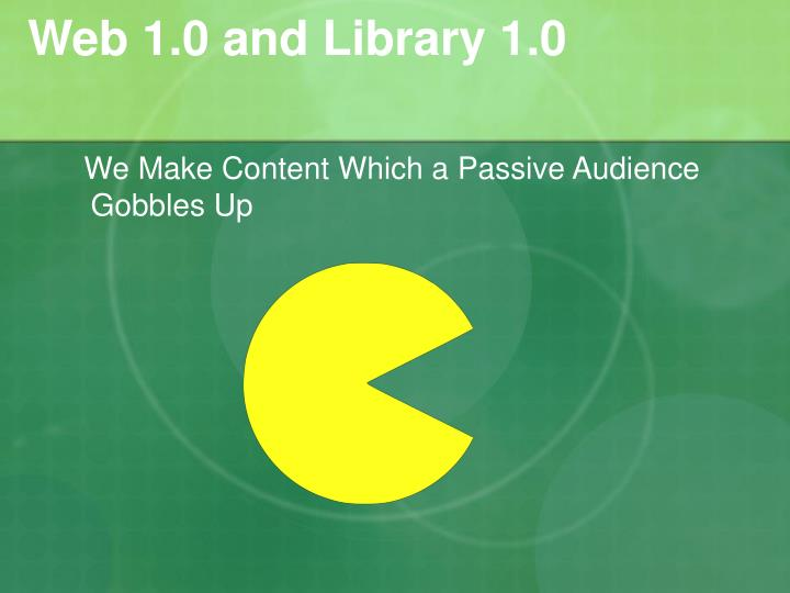 Web 1 0 and library 1 0