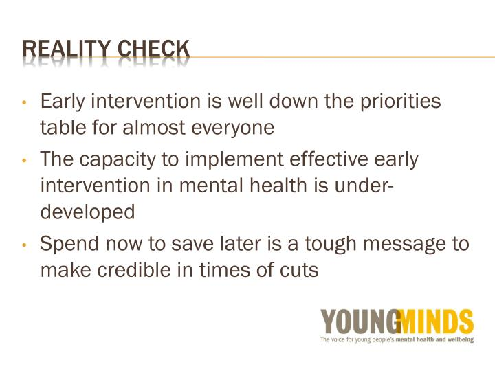 Early intervention is well down the priorities table for almost everyone