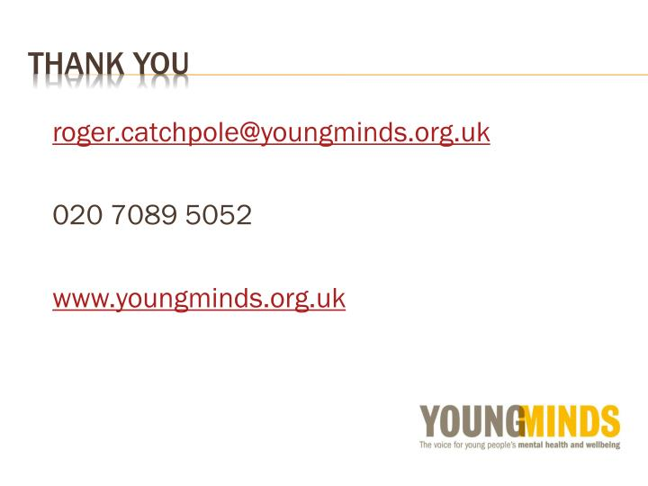 roger.catchpole@youngminds.org.uk