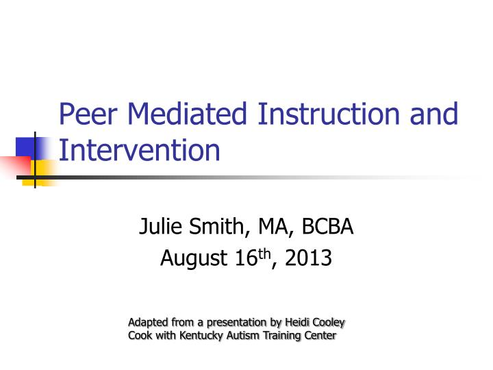 Ppt Peer Mediated Instruction And Intervention Powerpoint