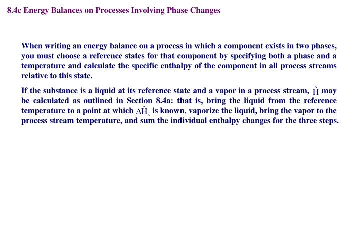 8.4c Energy Balances on Processes Involving Phase Changes