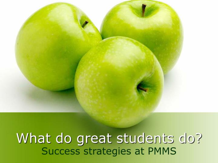 What do great students do
