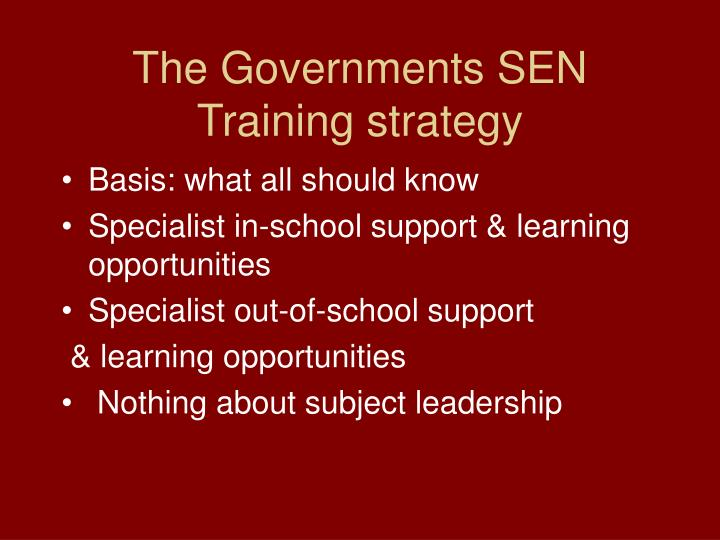 The Governments SEN Training strategy