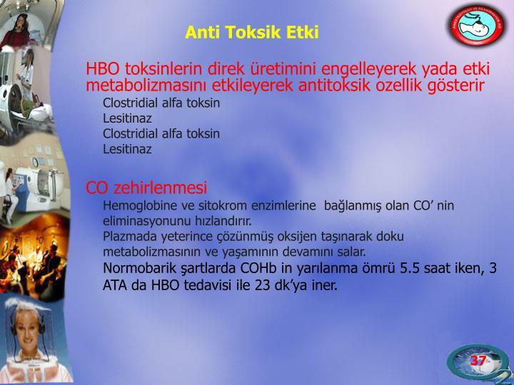 HBO toksinlerin direk üretimini engelleyerek yada etki metabolizmasını etkileyerek antitoksik ozellik gösterir
