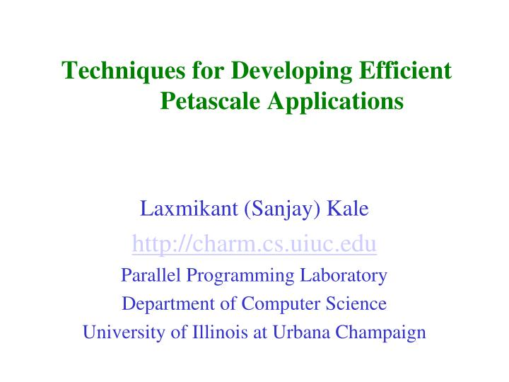 techniques for developing efficient petascale applications n.
