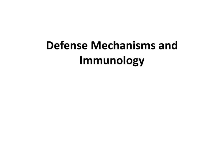 Defense mechanisms and immunology