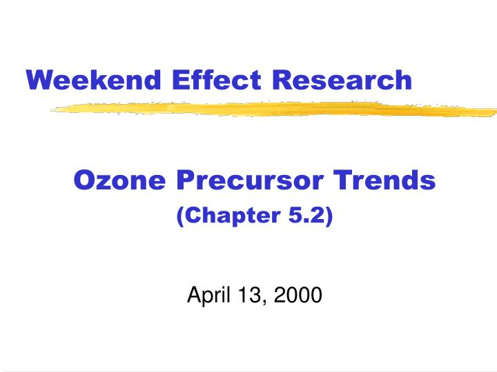 Weekend effect research