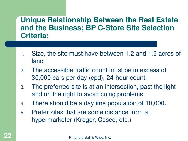 Unique Relationship Between the Real Estate and the Business; BP C-Store Site Selection Criteria: