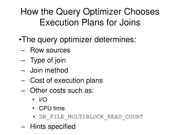 How the Query Optimizer Chooses Execution Plans for Joins